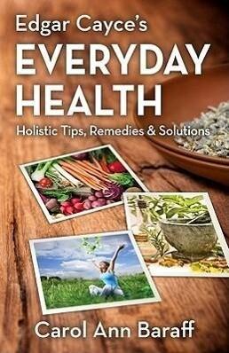 Edgar Cayce's Everyday Health: Holistic Tips, Remedies & Solutions als Taschenbuch