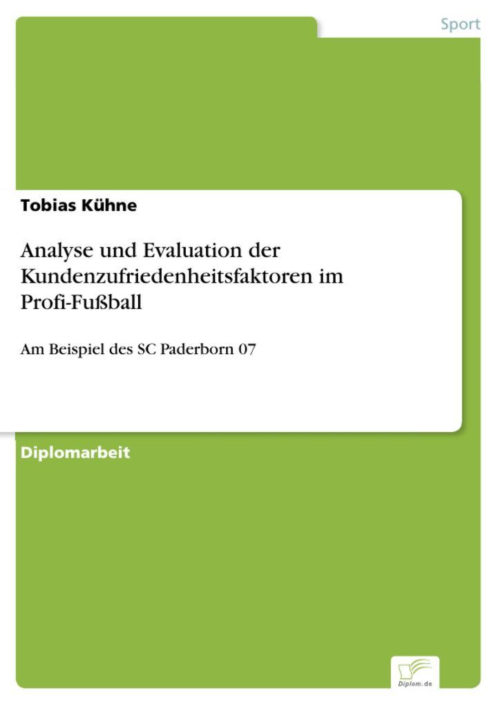 Analyse und Evaluation der Kundenzufriedenheitsfaktoren im Profi-Fußball als eBook pdf