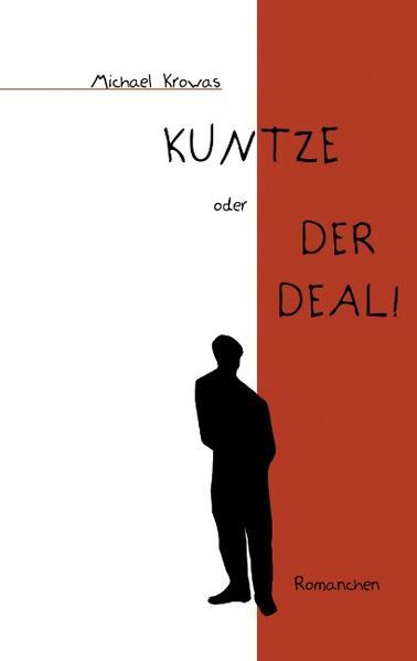 Kuntze oder der Deal! als Buch (kartoniert)
