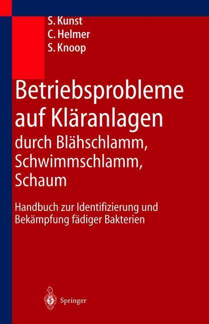 Betriebsprobleme auf Kläranlagen durch Blähschlamm, Schwimmschlamm, Schaum als Buch (gebunden)