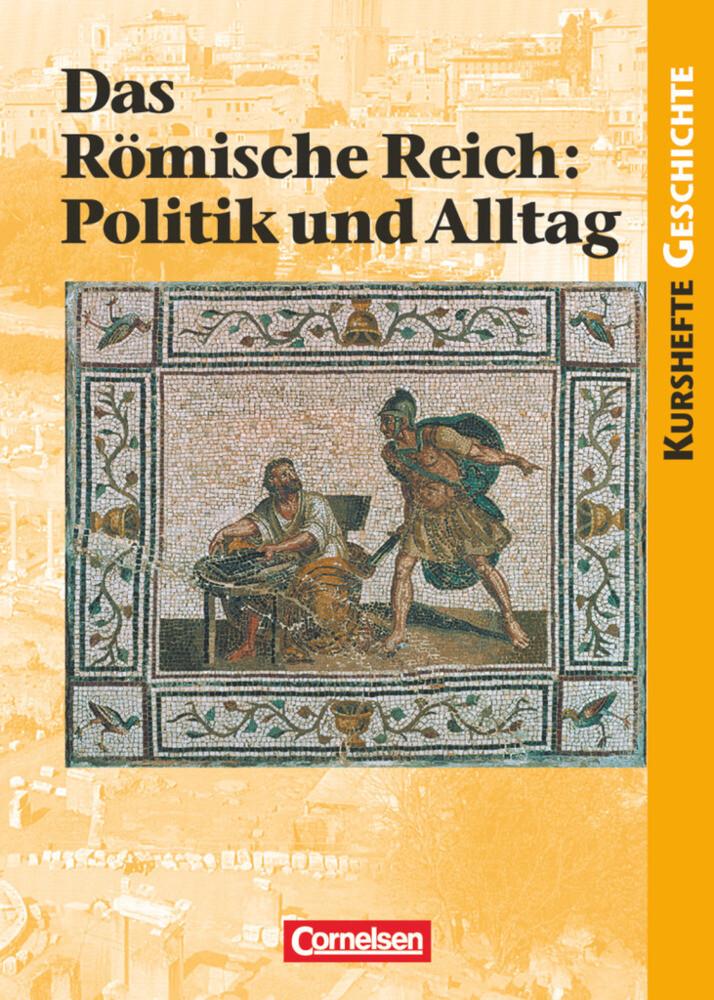Das Römische Reich: Politik und Alltag als Buch (kartoniert)