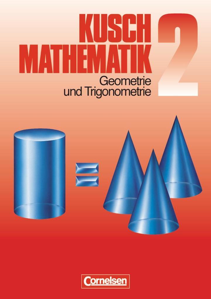 Kusch. Mathematik 2. Geometrie und Trigonometrie als Buch (kartoniert)