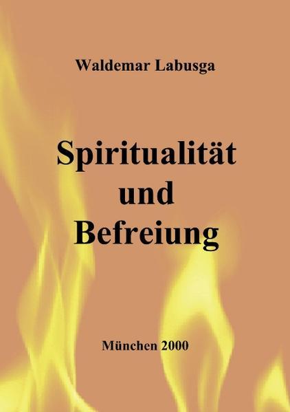 Spiritualität und Befreiung. Ansätze zu einer Kontemplativen Christologie bei Segundo Galilea als Buch (kartoniert)