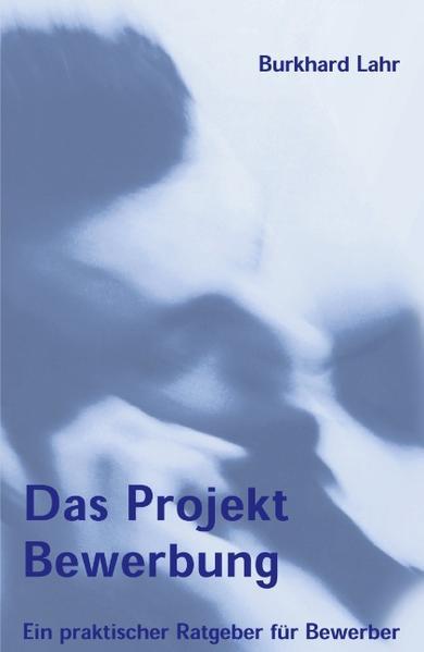Das Projekt Bewerbung als Buch (kartoniert)
