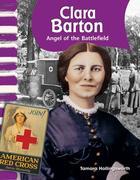 Clara Barton (American Biographies): Angel of the Battlefield