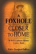 A Foxhole Closer to Home