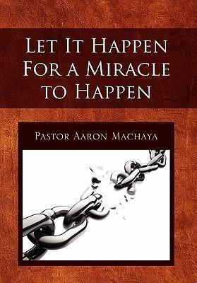 Let It Happen for a Miracle to Happen als Buch (gebunden)