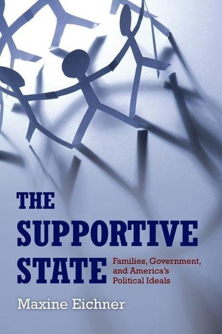 The Supportive State: Families, Government, and America's Political Ideals als Buch (gebunden)