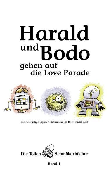 Harald und Bodo gehen auf die Love Parade als Buch (kartoniert)