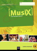 MusiX 1. Schülerarbeitsheft 1 B