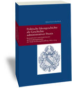 Politische Ideengeschichte als Geschichte administrativer Praxis