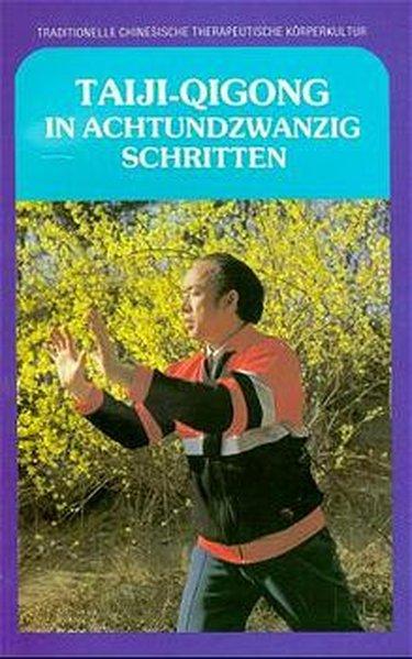 Taiji-Qigong in Achtundzwanzig Schritten als Buch (kartoniert)