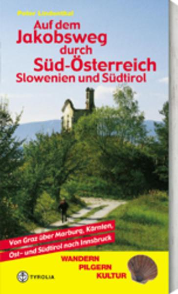Auf dem Jakobsweg durch Süd-Österreich, Slowenien und Südtirol als Buch (kartoniert)
