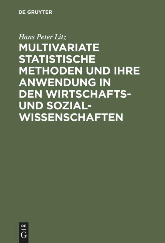 Multivariate Statistische Methoden und ihre Anwendung in den Wirtschafts- und Sozialwissenschaften als Buch (gebunden)