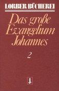 Johannes, das große Evangelium. Bd.2
