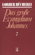 Johannes, das große Evangelium. Bd.7