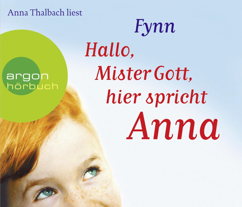 Hallo, Mister Gott, hier spricht Anna (Hörbestseller) als Hörbuch