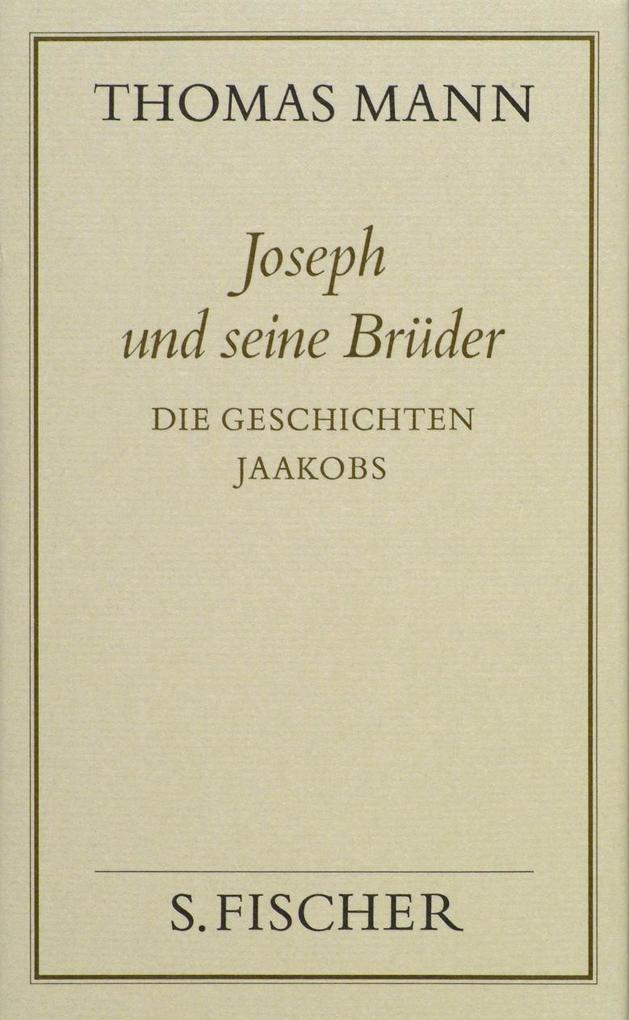 Joseph und seine Brüder I. Die Geschichten Jaakobs ( Frankfurter Ausgabe) als Buch (gebunden)