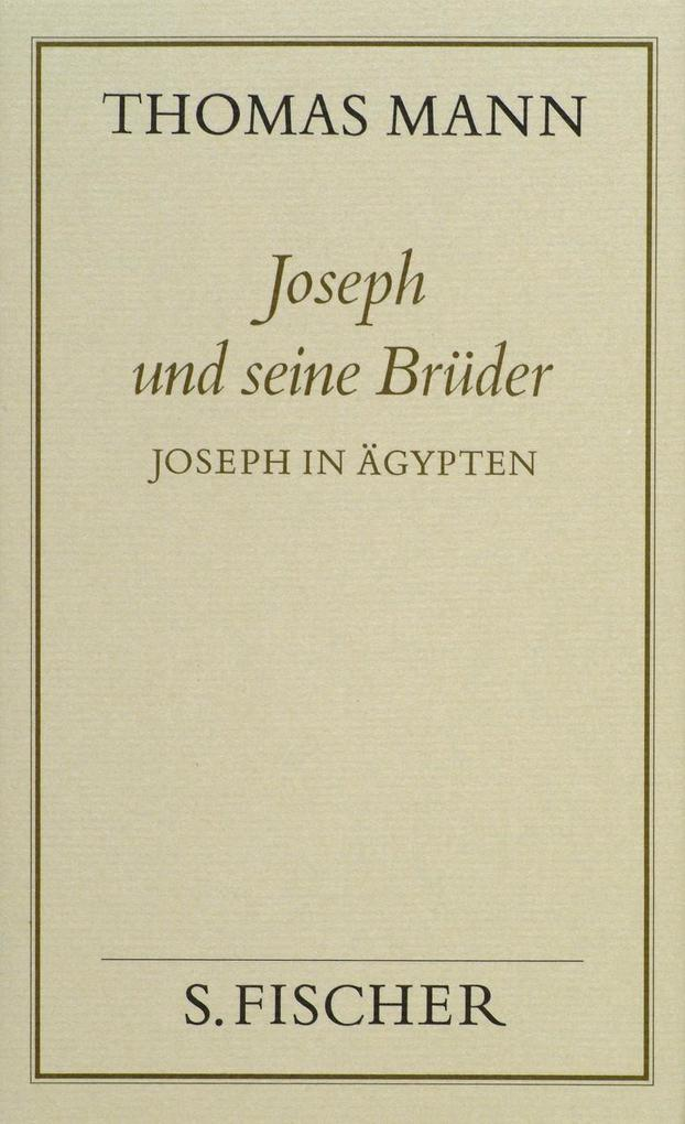 Joseph und seine Brüder III. Joseph in Ägypten ( Frankfurter Ausgabe) als Buch (gebunden)