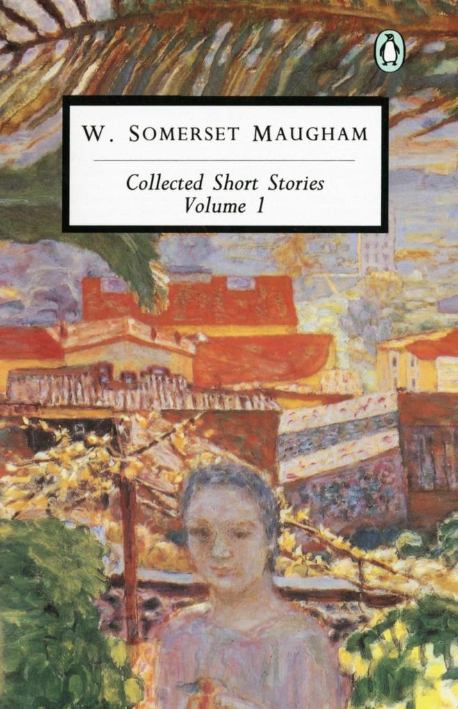Maugham: Collected Short Stories: Volume 1 als Taschenbuch