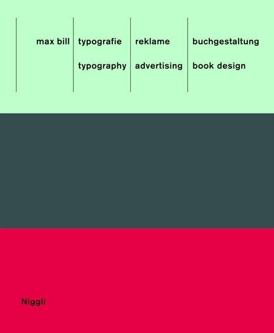 Max Bill: Typografie, Reklame, Buchgestaltung /Max Bill: Typography, Advertising, Book Design. max b als Buch (gebunden)
