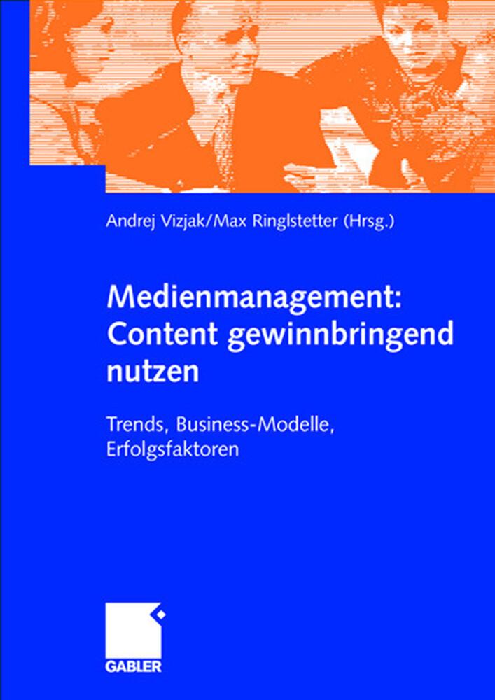 Medienmanagement: Content gewinnbringend nutzen als Buch (kartoniert)