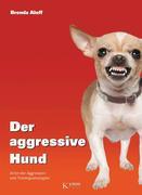 Der aggressive Hund