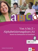 Von A bis Z - Alphabetisierungskurs für Erwachsene. Kursbuch + Audio-CD A1