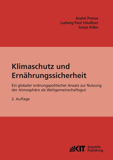 Klimaschutz und Ernährungssicherheit : ein globaler ordnungspolitischer Ansatz zur Nutzung der Atmosphäre als Weltgemeinschaftsgut. als Buch (kartoniert)