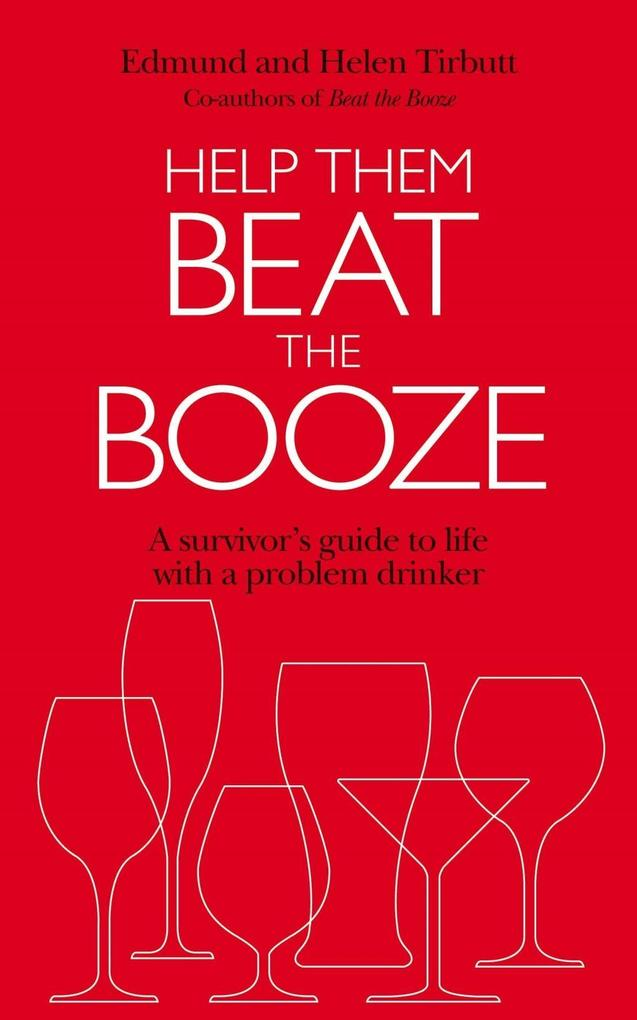Help Them Beat the Booze: How to Survive Life with a Problem Drinker als Taschenbuch
