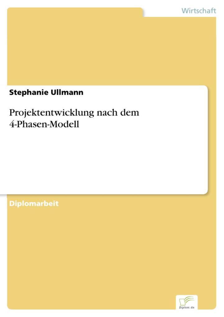 Projektentwicklung nach dem 4-Phasen-Modell als eBook pdf