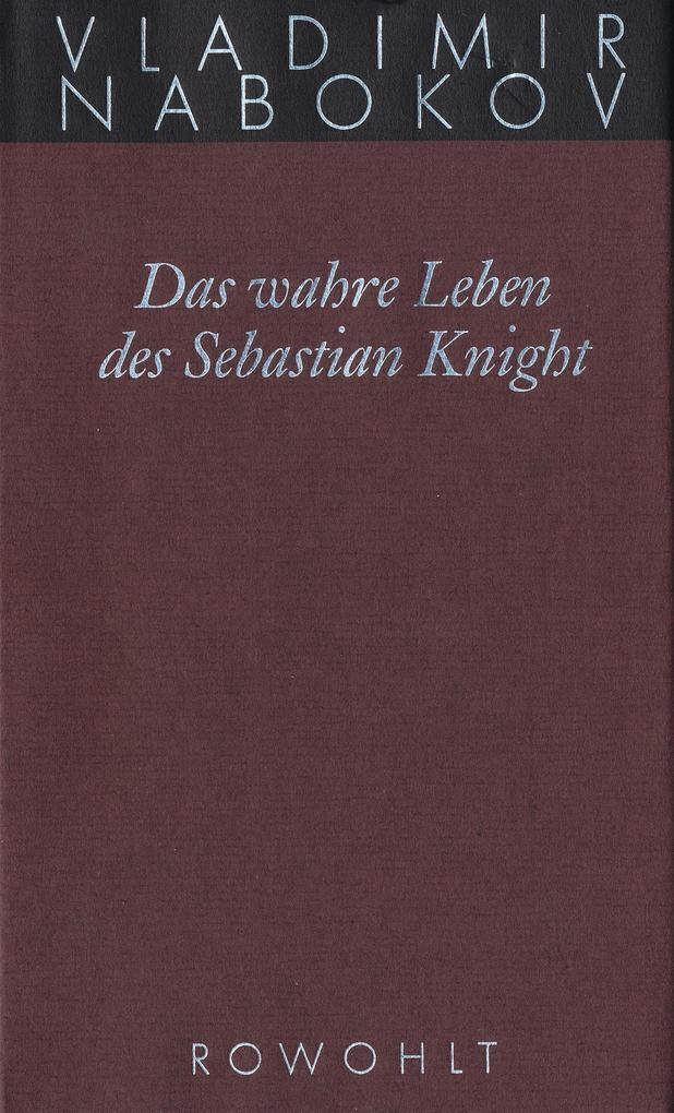 Gesammelte Werke 06. Das wahre Leben des Sebastian Knight als Buch (gebunden)