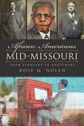 African Americans in Mid-Missouri: From Pioneers to Ragtimers