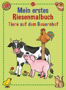 Mein erstes Riesenmalbuch. Tiere auf dem Bauernhof