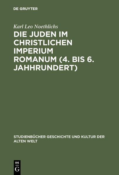 Die Juden im christlichen Imperium Romanum. (4. - 6. Jahrhundert) als Buch (gebunden)