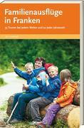 Familienausflüge in Franken