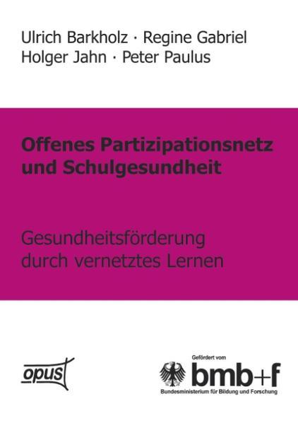 Offenes Partizipationsgesetz und Schulgesundheit - Gesundheitsförderung durch vernetztes Lernen als Buch (kartoniert)