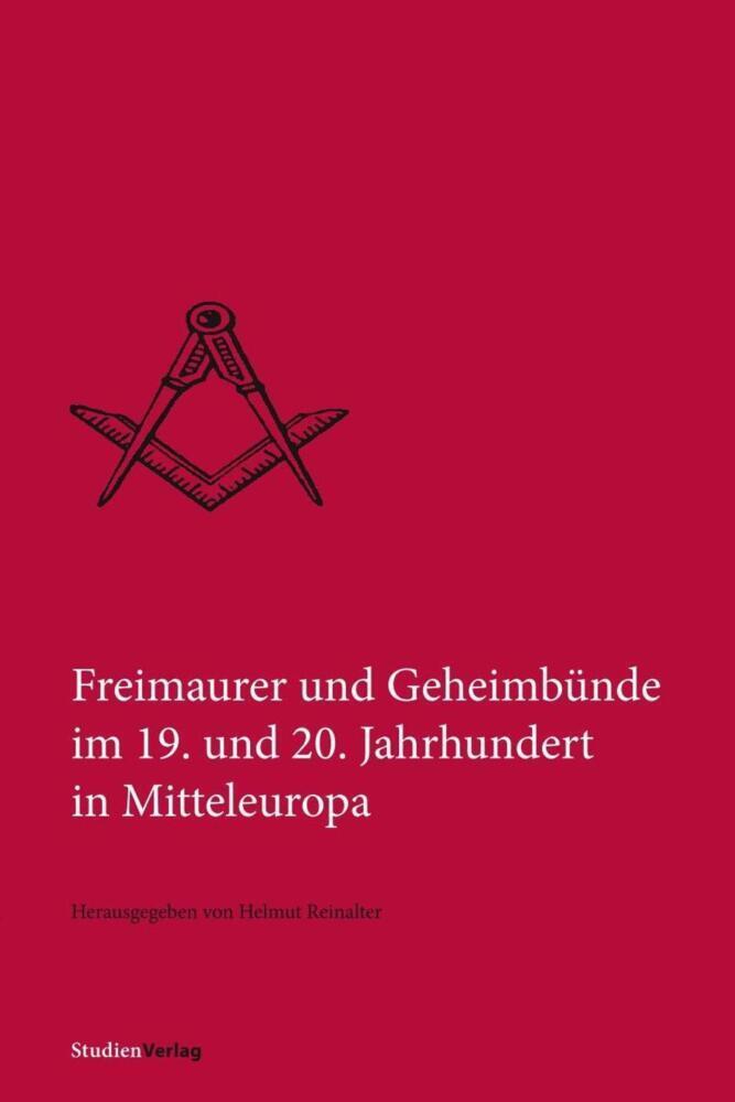 Freimaurer und Geheimbünde im 19. und 20. Jahrhundert in Mitteleuropa als Buch (kartoniert)