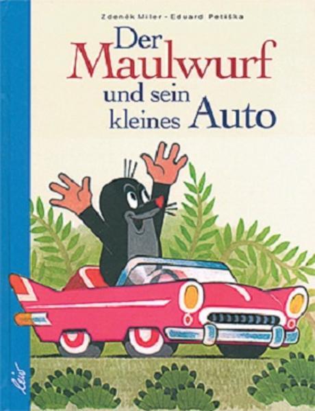 Der Maulwurf und sein kleines Auto als Buch (gebunden)