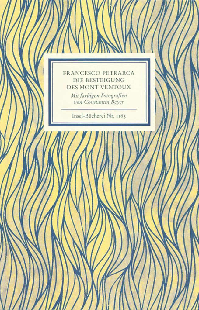 An Francesco Dionigi von Borgo san Sepolcro in Paris. Die Besteigung des Mont Ventoux. Mit farbigen Fotografien von Constantin Beyer als Buch (gebunden)