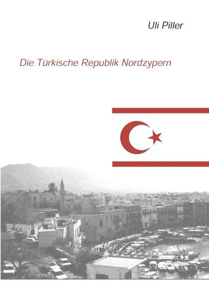 Die türkische Republik Nordzypern. Ein politisch-kulturelles Lesebuch als Buch (kartoniert)