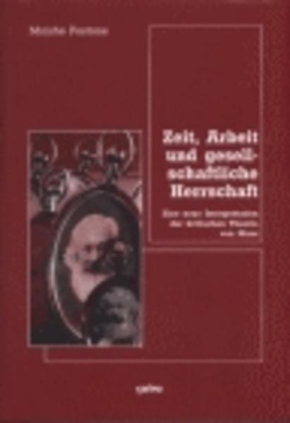 Zeit, Arbeit und gesellschaftliche Herrschaft als Buch (kartoniert)