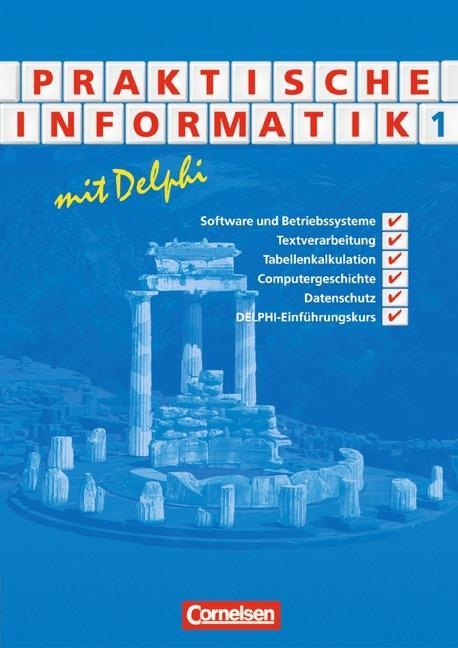 Praktische Informatik mit Delphi. Bd.1 als Buch (kartoniert)