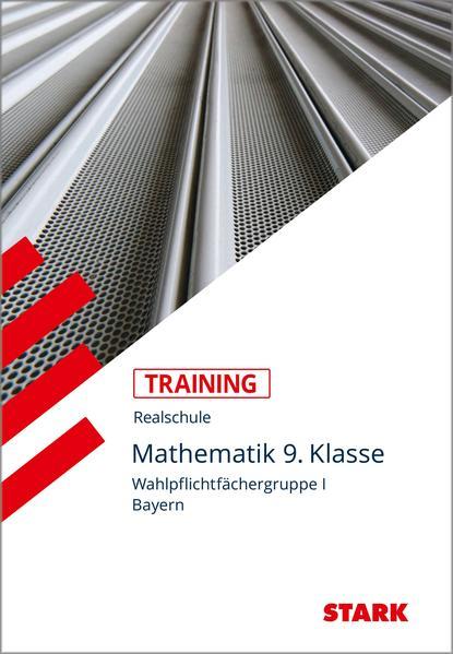 Training Realschule - Mathematik I 9. Klasse Bayern als Buch (kartoniert)