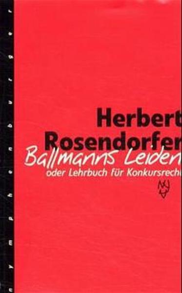 Ballmanns Leiden oder Lehrbuch für Konkursrecht. Limitierte Sonderausgabe als Buch (gebunden)