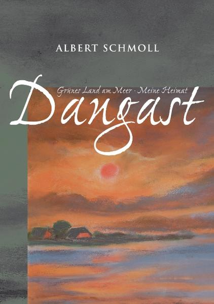 Dangast Grünes Land am Meer - Meine Heimat als Buch (kartoniert)