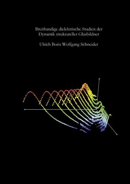 Breitbandige dielektrische Studien der Dynamik struktureller Glasbildner als Buch (kartoniert)