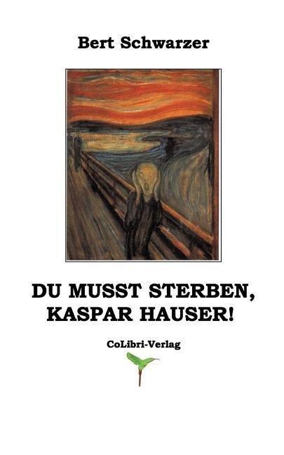 Du musst sterben, Kaspar Hauser! als Buch (kartoniert)