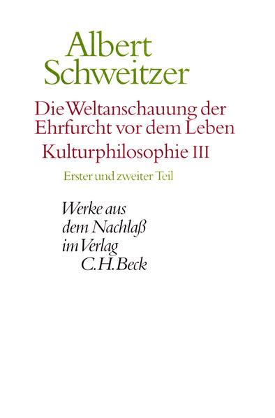 Die Weltanschauung der Ehrfurcht vor dem Leben. Kulturphilosophie III als Buch (gebunden)