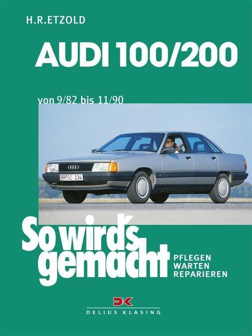 Audi 100 / 200 von 9/82 bis 11/90 als Buch (kartoniert)